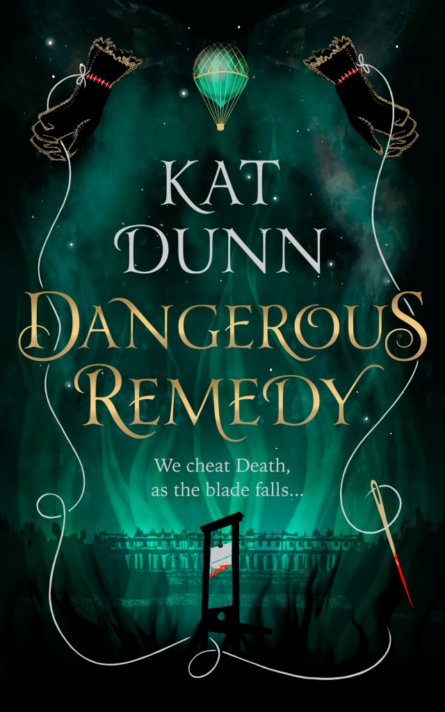 The cover of Dangerous Remedy, in green and black with stars and a palace in the background, floating above is a hot air balloon and under the title is a guillotine.